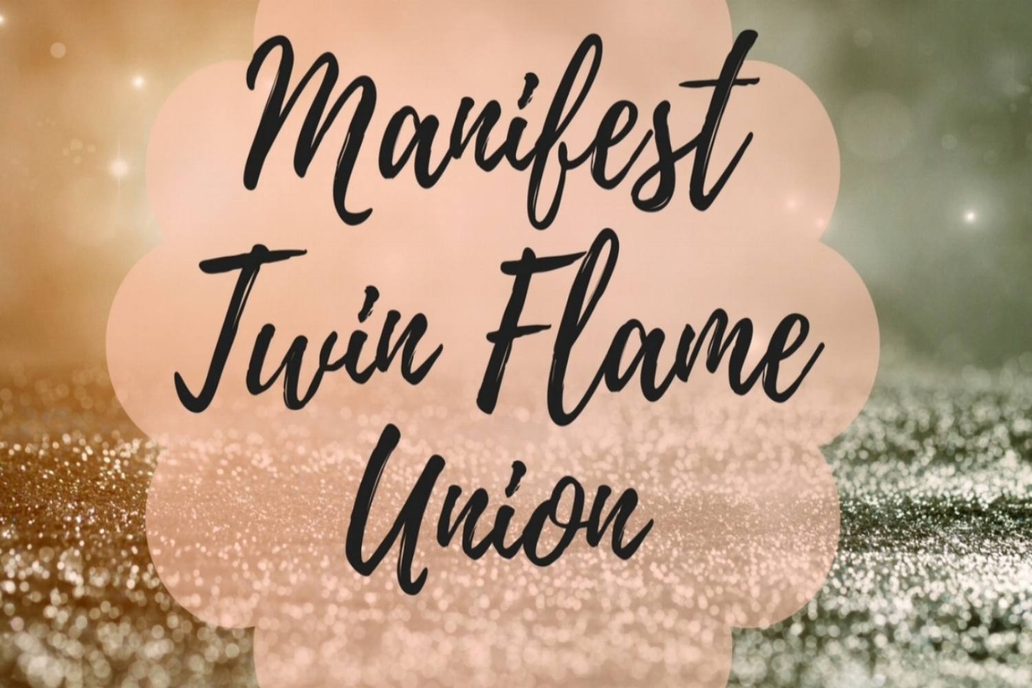 Manifest Twin Flame Union