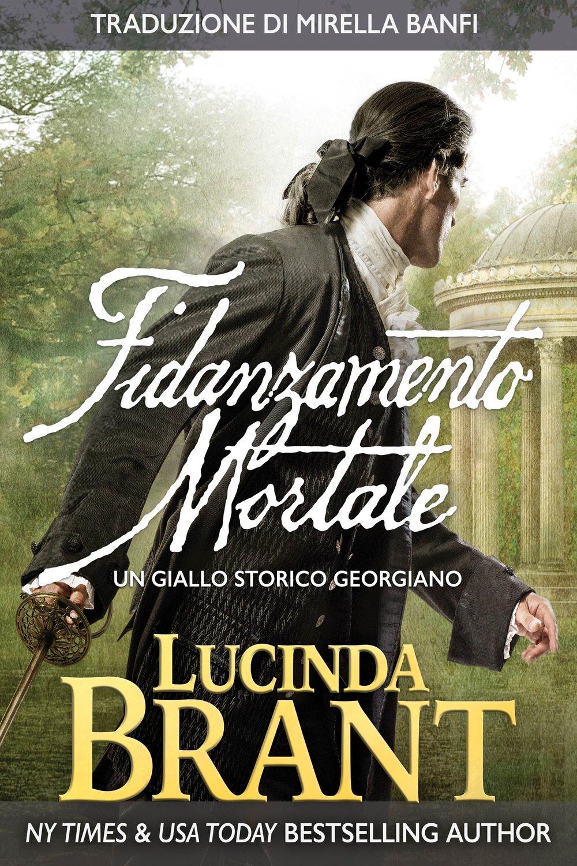 Fidanzamento Mortale: Un Giallo Storico Georgiano (I Gialli di Alec Halsey Vol. 1) di Lucinda Brant
