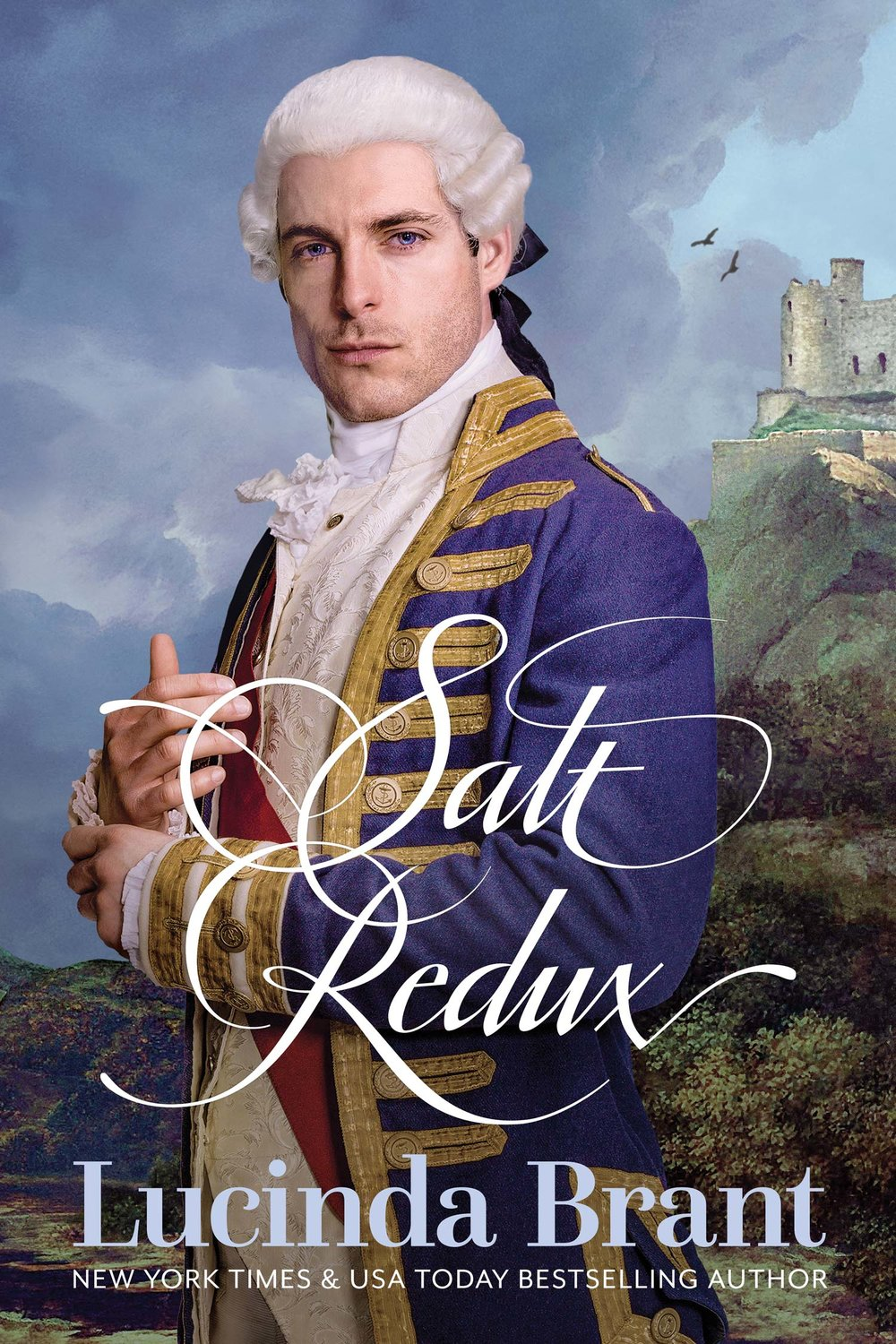 Salt Redux: Sequel to Salt Bride—A Georgian Historical Romance by Lucinda Brant