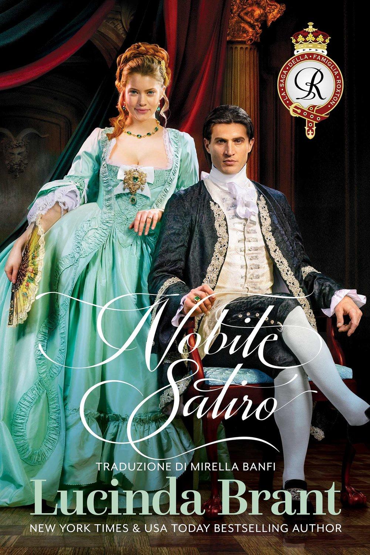 Nobile Satiro: Un Romanzo Storico Georgiano; Della Saga Della Famiglia Roxton, Primo volume
