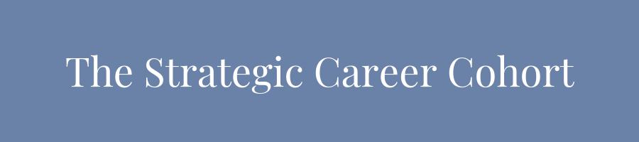 The Strategic Career Cohort.png