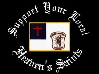 Heavens Saints  - The Heaven's Saints Motorcycle Ministry provides a Christian brotherhood of bikers to fellowship with and minister alongside. While the majority of members are bikers, owning a motorcycle is not a requirement to be a part of this ministry. It is our desire to assist those in need in whatever way we can. Our ultimate bylaws are the Bible. We will do our best to guide others into a personal relationship with God and His Son, Jesus. We believe that Jesus is the answer to ANY problems you might be facing and with the power of the Holy Spirit you can overcome ANY obstacle. We are always glad to pray for and with others.