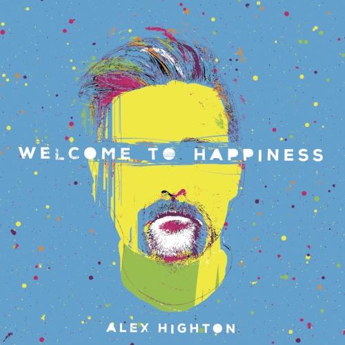 cover_Alex Highton_WelcomeToHappiness_BBI0342.jpg