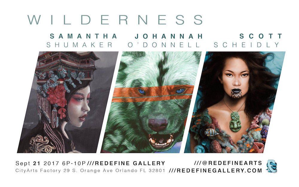 "A Contemporary Orlando Artist Trifecta Powerhouse! Coming this 3rdThursday to Redefine Gallery. Powering through that hurricane and emerging just in time for the Downtown Orlando's, September Art Walk with CityArts Factory. ""WILDERNESS"" features three amazing Orlando artists who are among our favorites in this city full of incredible talent. Adventure into the Wilderness with us Thursday /// September 21st 2017 /// 6PM-10PM WILDERNESS is a collection of original works/paintings by Johannah O'Donnell, Scott Scheidly, Samantha Shumaker"