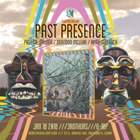 Past Presence Jan 18 2018 - Feb at Redefine Gallery featuring the artwork of: April Seelbach, Brandon Mclean, & Patrick Wayner (Painted Patch).
