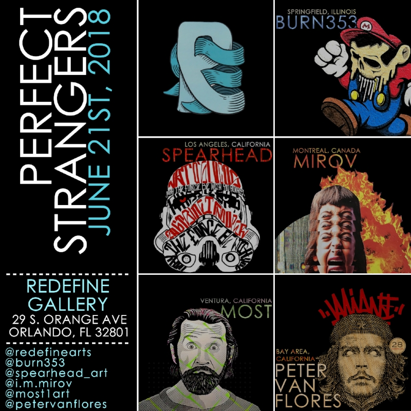 Redefine Gallery presents PERFECT STRANGERS JUNE 21 2018 6-10P With Mirov (Montreal, Canada), Burn353 (Springfield, Illinois), Peter Van Flores (Bay Area, California), Spearhead (Los Angeles, California), and MOST (Ventura, California).