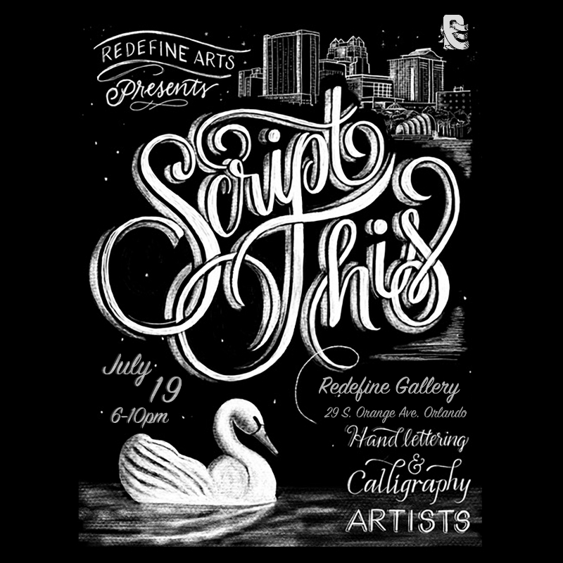 "Redefine Gallery Presents ""SCRIPT THIS"" a group show celebrating exceptional artists in hand lettering and calligraphy. July 19 2018 6pm-10pm 3rdThursday ////Artists: Kim Panella- Orlando, FL, Secret Society Goods- Orlando, FL, Tubs- Chicago, IL, Scott Biersack- Arizona, Lisa Quine- Cleveland, OH, IMAGINE- Nepal, Gusto- NYC, Bob Ewing- Indianapolis, IN"