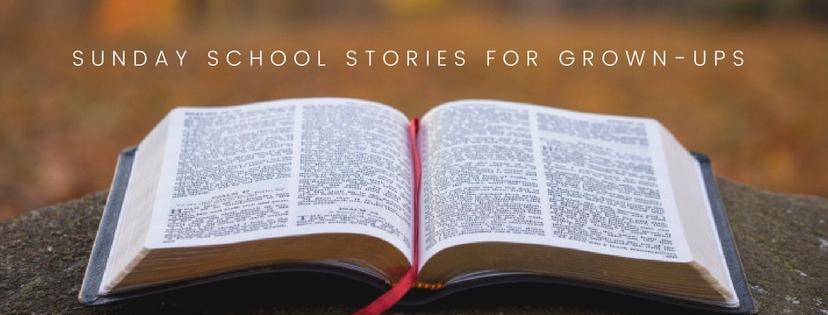 Sunday School Stories for Grown Ups.jpg