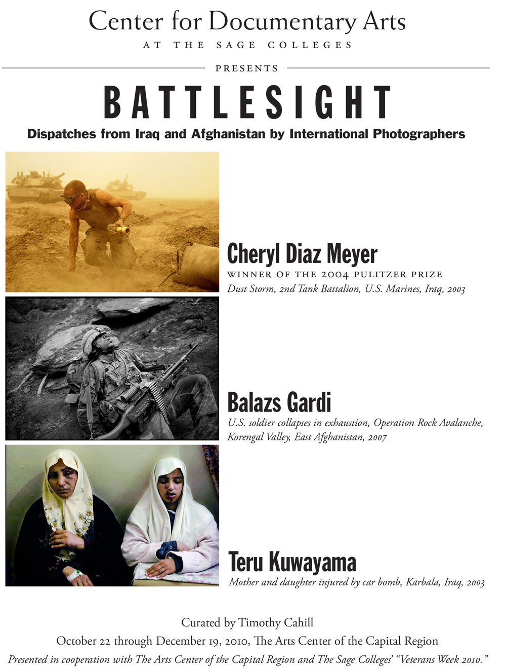 - BATTLESIGHT, THE SAGE COLLEGESExhibit and Dispatches by International Photographers,  2010, Oct.