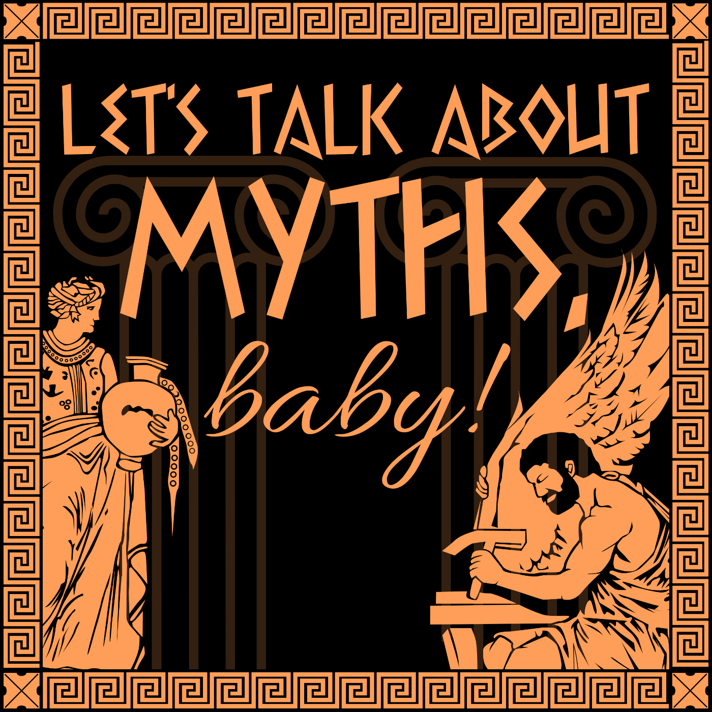 Let's Talk About Myths, Baby! A Greek and Roman Mythology Podcast