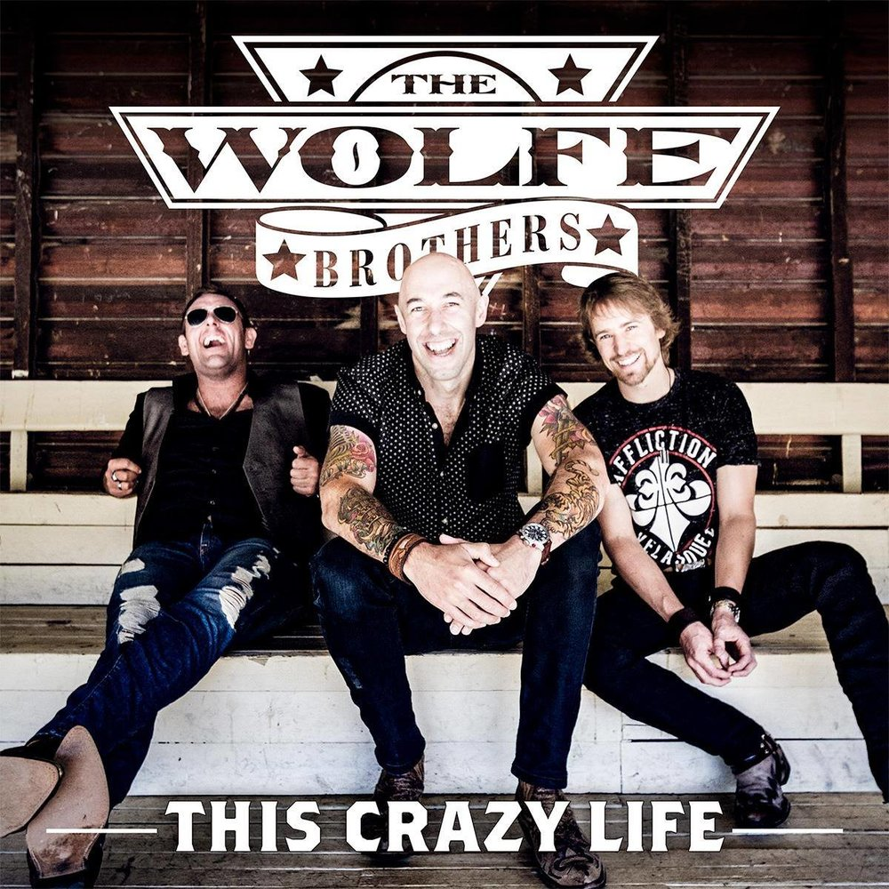 The Wolfe Brothers - This Crazy Life