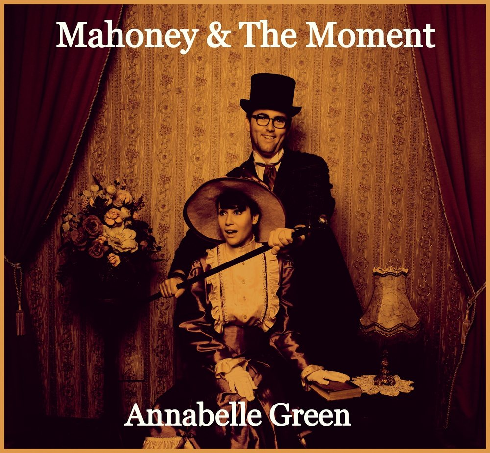 Annabelle Green, Single by Mahoney & The Moment