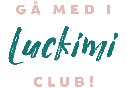 Gå med i Luckimi Club! Var först med att få inspiration och att få veta om nyheter. Luckimi @luckimibrand www.luckimi.com