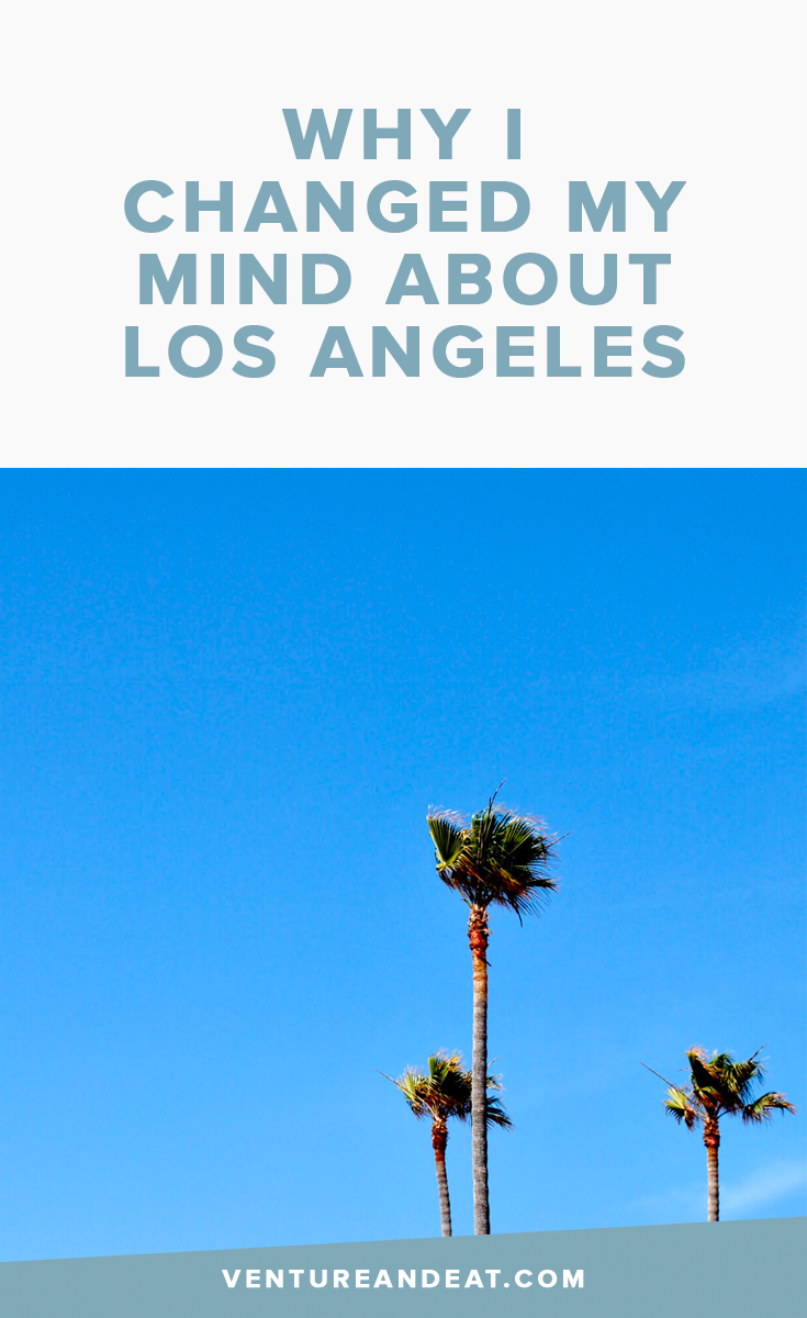 Why I changed my mind bout LA (and the West Coast!)