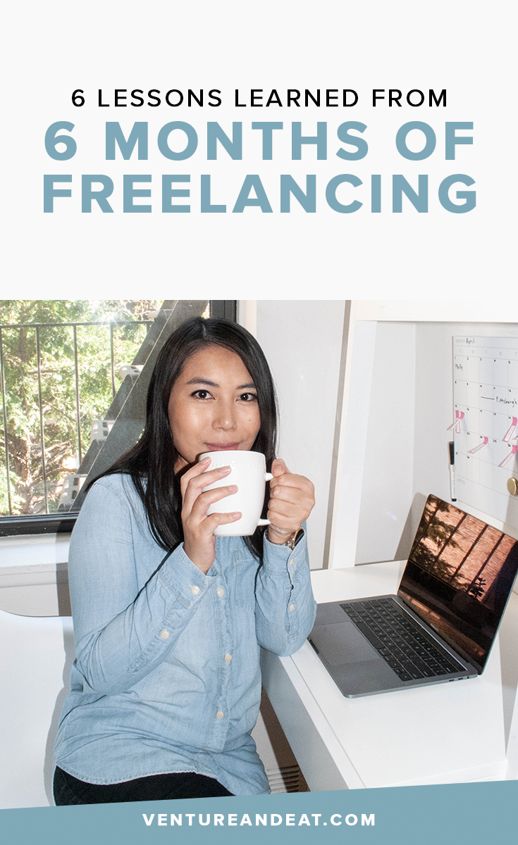 Thinking about going freelance? Here are 6 lessons I've learned in my first 6 months of freelancing that I hope will help you on your freelance journey!