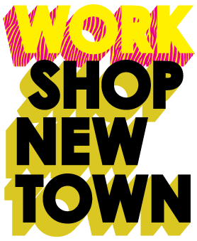 Work Shop New Town