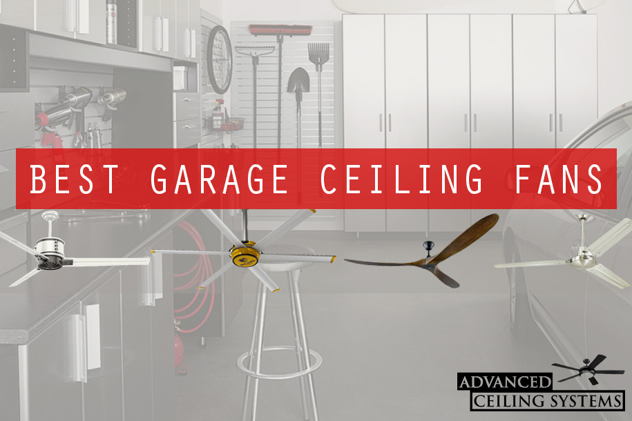 6 Best Garage Ceiling Fans 2018 Top Picks Advanced Ceiling Systems