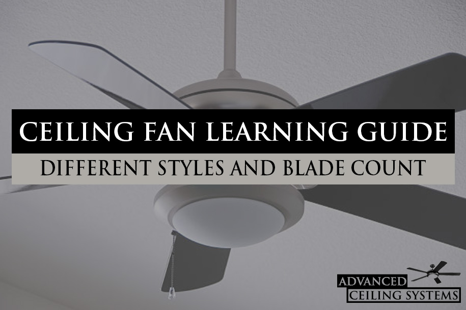 Learn More. - Guide to Common Ceiling Fan Styles and Blade CountHow to Choose the Right Ceiling Fan SizeWhat You Need to Know Before Buying an Outdoor Ceiling FanHow to Use a Ceiling Fan in the Winter for Heat Circulation