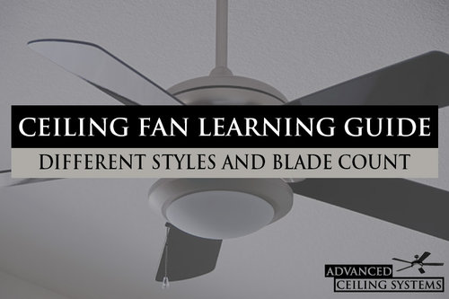 Guide to common ceiling fan styles and blade count advanced ceiling fan buying guide different fan styles and blade count aloadofball Image collections