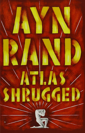 ATLAS SHRUGGED   by Ayn Rand    review / buy