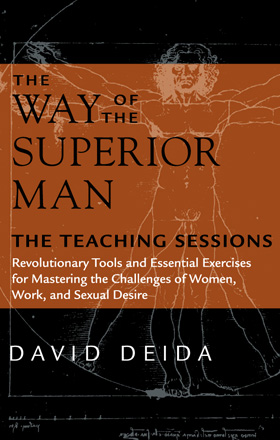 THE WAY OF THE SUPERIOR MAN   by David Deida   buy in amazon