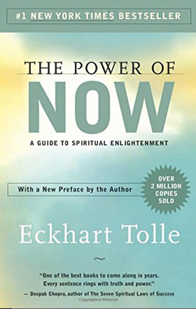 THE POWER OF NOW    by Ekhart Tolle   buy in amazon