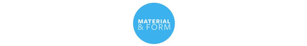 MATERIAL & FORM.jpg