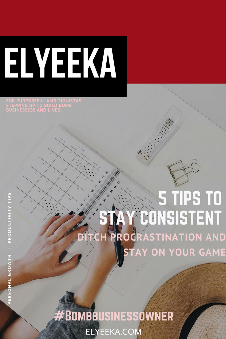 Elyeeka - 5 tips to stay consistent