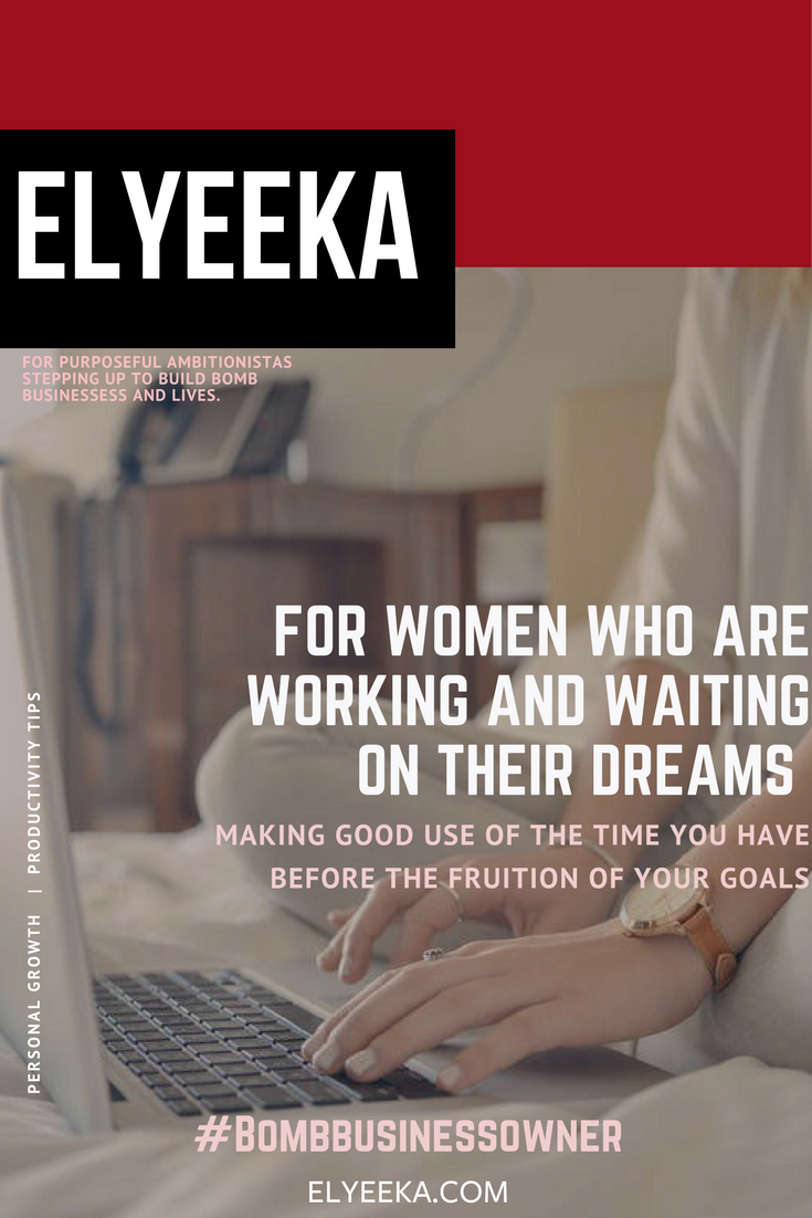 Elyeeka (9)for women who are working and waiting on their dream.png