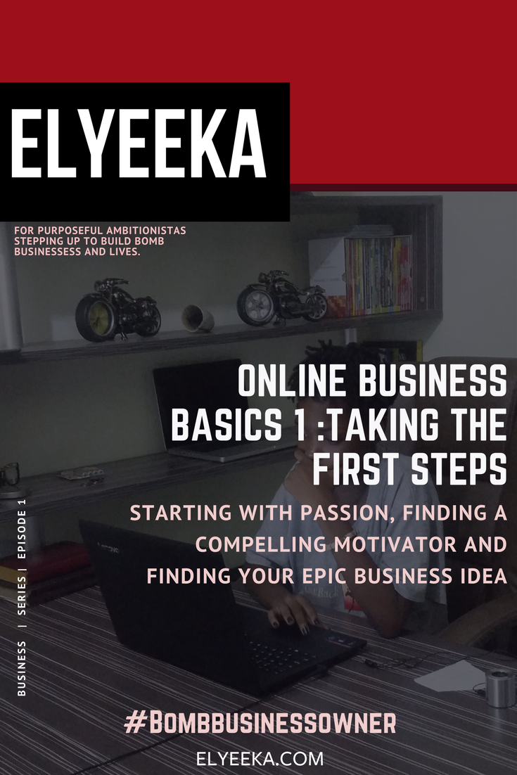 online business ideas, how to start an online business, online business basics, starting out, find your epic business idea, elyeeka.com