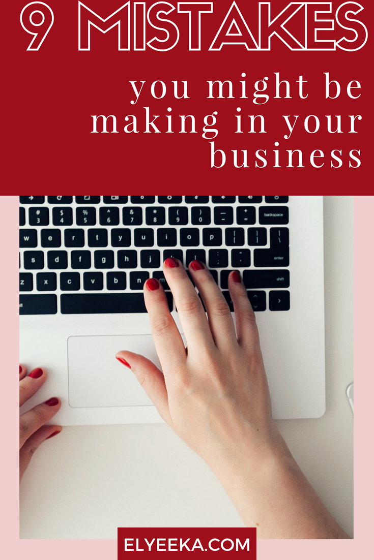 elyeeka, business tips, business mistakes, making sales, finding clients online, building an audience onine
