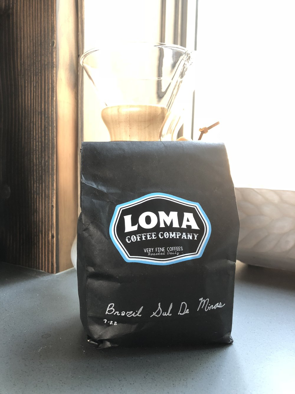 Now Serving LOMA COFFEE COMPANY very fine coffees!