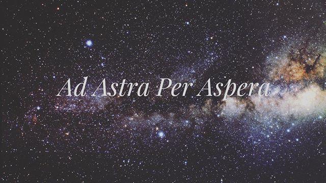 To the stars through adversity. ✨