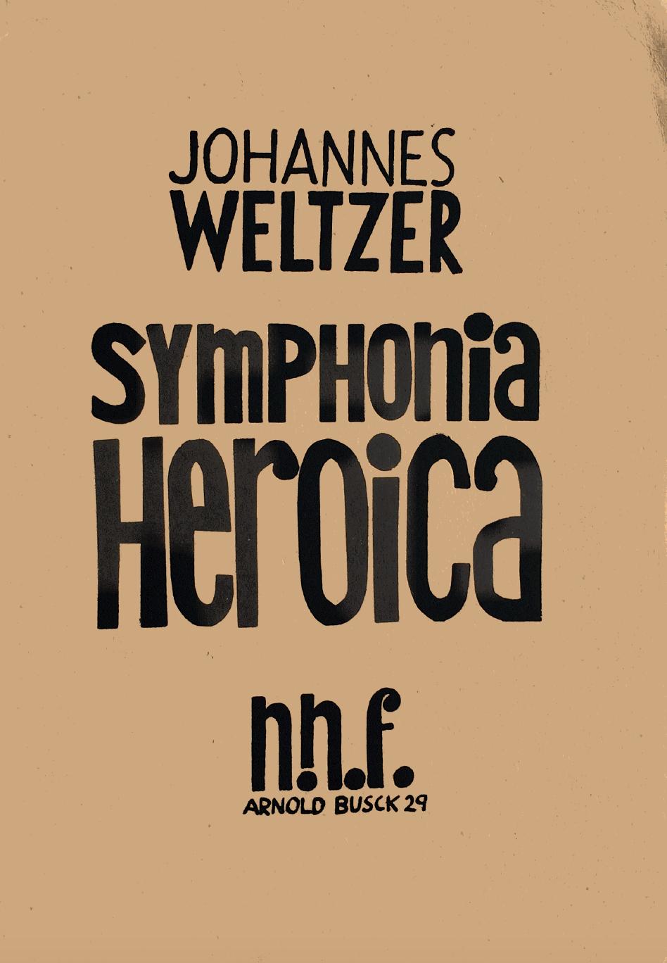 "Johannes Weltzer, ""Symphonia Heroica"""