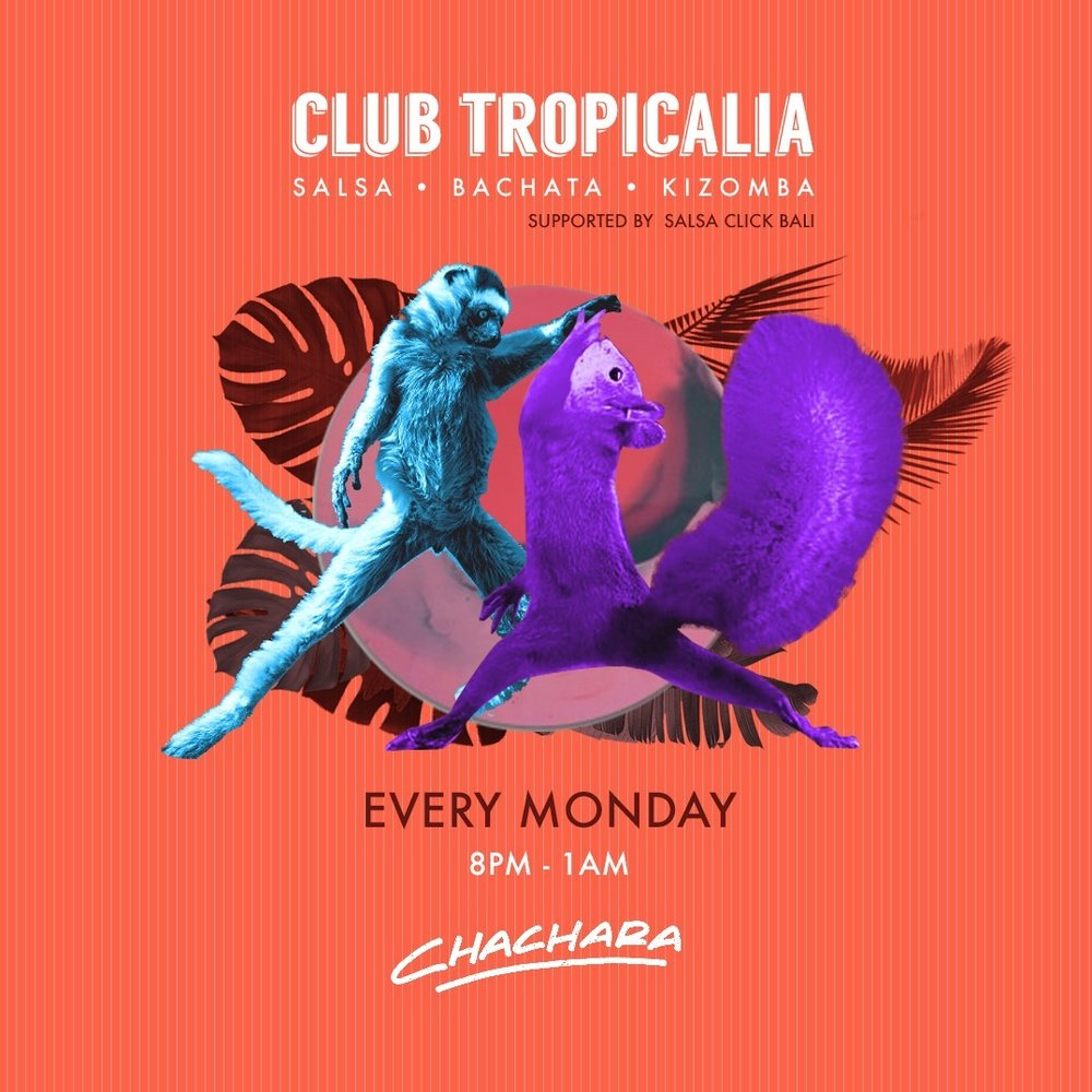 JOIN US FOR SALSA - EVERY MONDAY 8PM - 1AMHOSTED BY SALSA CLICK BALISalsa lessons from 8pm (FREE forChachara customers). Or come at 9pm to get your dance on.
