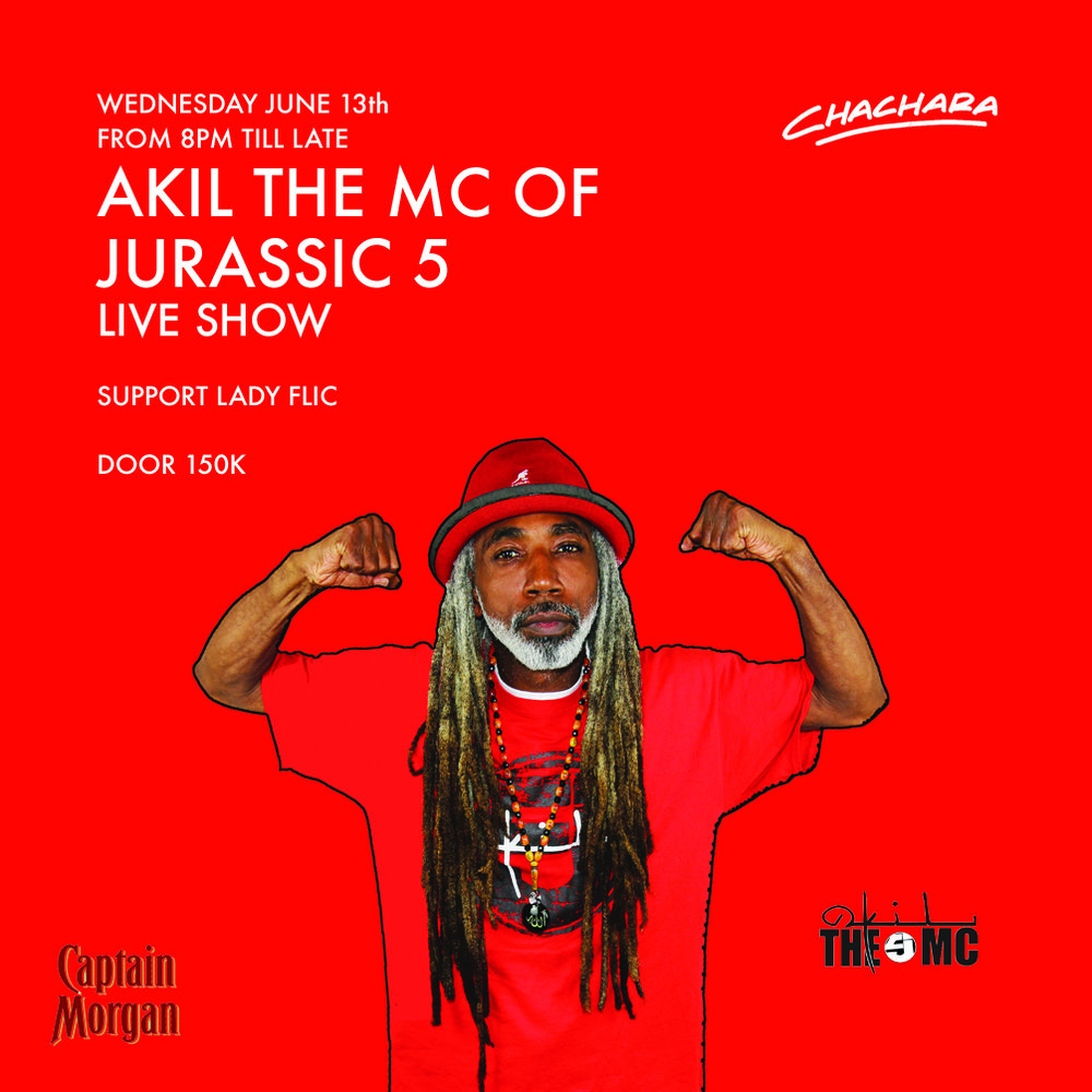 AKIL the MC of JURASSIC 5 - LIVEAkil The MC, one of the founding members of Los Angeles hip hop groupJurassic 5 will be performing J5 classics and new trax in Chachara for one night only.JUNE 13 - 8PM till Late