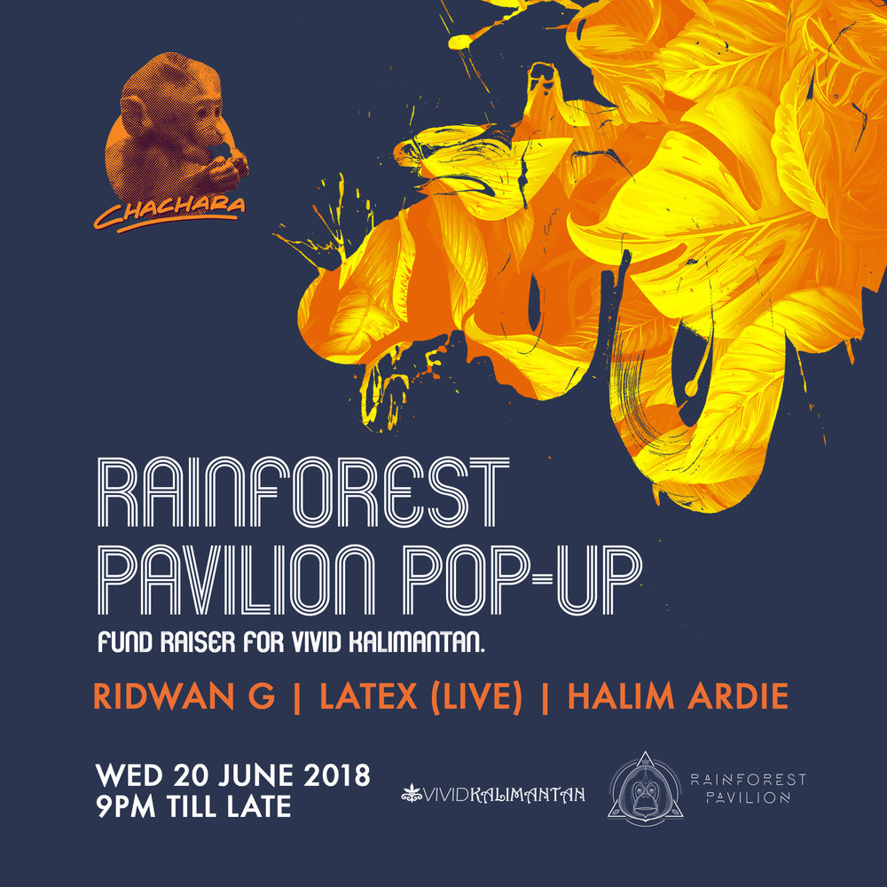 RAINFOREST PAVILION POP-UP - A FUNDRAISER FOR VIVID KALIMANTANWED 20 JUN - 9PM till lateJoin us for a fundraising event for the Rainforests of Kalimantan at Chachara. Rainforest Pavilion resident DJs LATEX live, Halim Ardie and Jakarta's Sunset people project will take you on a groovy journey through the jungle!