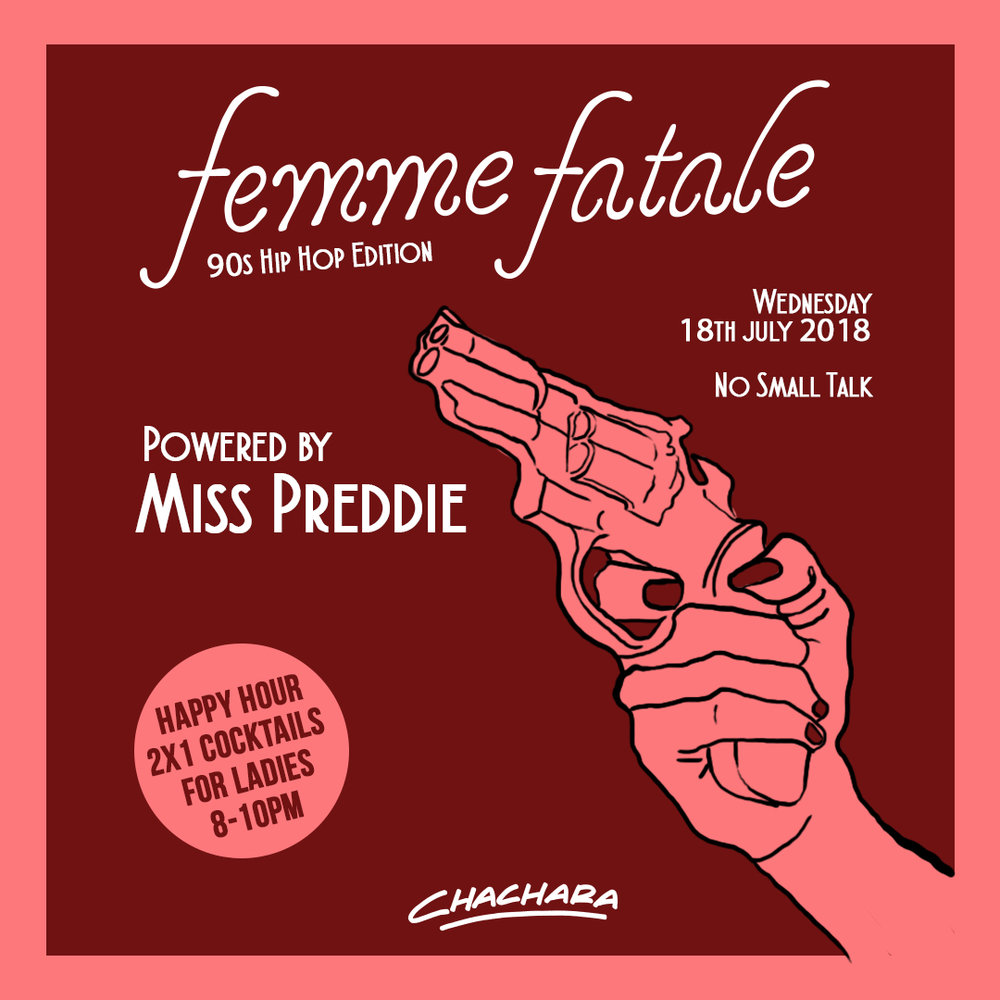 Femme Fatale  - WED 18th JUL Wonder-women this night is for you.Each week we feature the Islands goddess DJ's with a new genre per edition.Miss Preddie is kicking off this debut bringing you some classic 90's Hip Hop.Ladies HAPPY HOUR 2 for 1 cocktails from 8PM-10PM.Gentlemen, NO SMALL TALK