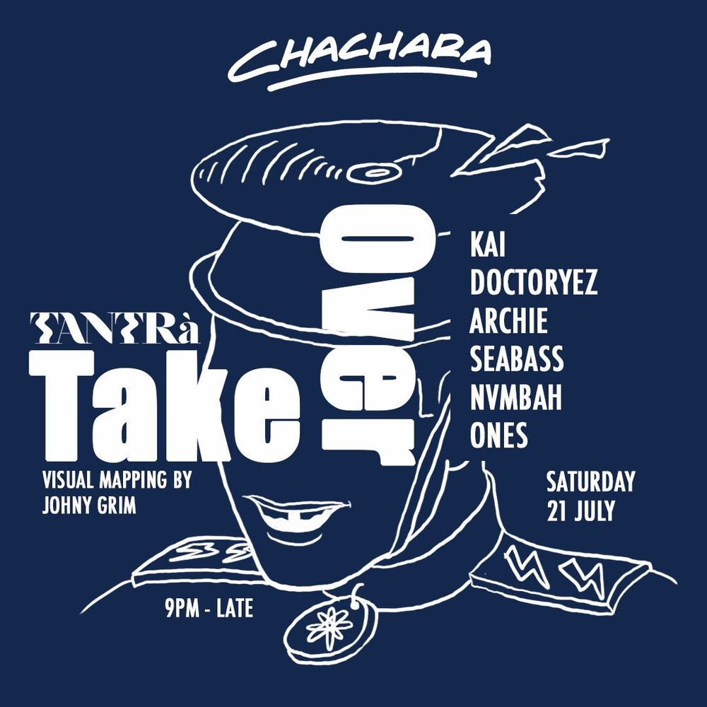 TANTRA - Tantra & CHACHARA have joined forces! Ready to give  you the best groovy Saturday night for your dancing therapy - we present you The Take Over!