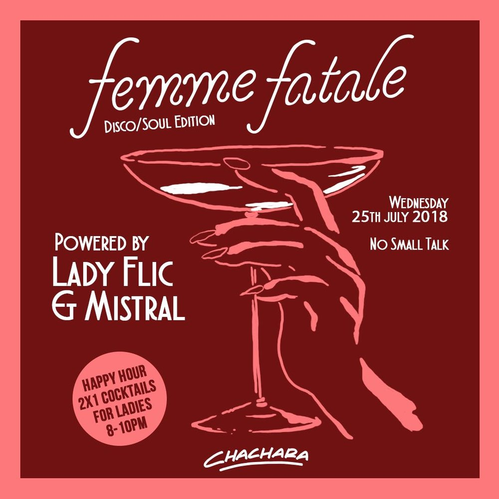 FEMME FATALE - Next Wednesday we are bringing you the island goddess DJs with funky and soulful tunes to keep you boogying all night long! Come quench your thirst and drown you inhibitions with a smashing DISCO AND SOUL set by our beautiful DJs LADY FLIC & MISTRAL.LADIES join us early and enjoy our HAPPY HOUR 2 for 1 cocktails from 8-10PM!Gentlemen, NO SMALL TALK