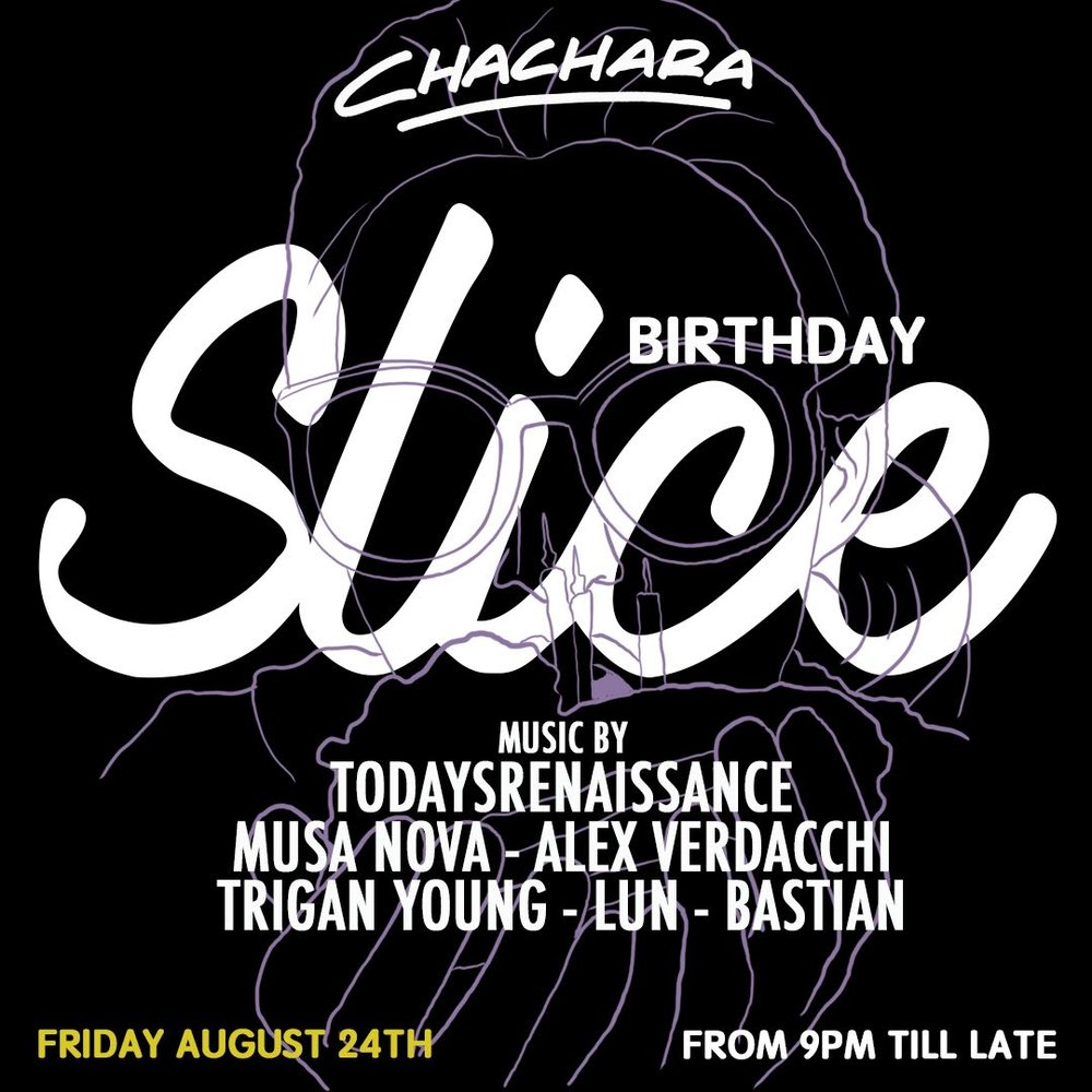 SLICE - FRI 24TH AUG | 9PM TILL LATEFriday Vibes! We're celebrating MUSA NOVA's birthday at Slice this Friday with a line up of amazing DJs! Start your weekend off with a BANG. Don't miss out!