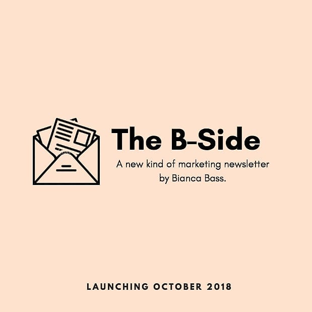 "✨NEW PROJECT ALERT✨ Introducing The B-Side, a (NEW!) monthly newsletter sharing the best marketing ideas, stories + campaigns, and the people behind them.🎉 - It's for people working in marketing. It's for people who want to learn how to market themselves and their businesses better. It's for the curious, the ambitious, the hungry.🙌 - It's The B-Side of marketing. The fun, relatable side of marketing. The human, underrepresented side of marketing.✏️ - Just as you would with a friend over coffee, we'll talk about how to *really* build an Instagram account in 2018. And how to *actually* create brand loyalty. We'll answer questions like: ""what does authenticity mean in practical terms?"" and ""is influencer marketing really the best use of budget?"" And we'll share the fuck-ups, too (because we all know the best lessons come from making mistakes).💁🏻‍♀️ - So, join us. (And by us, I mean me. It's just me. 'Us' just sounds more legit, right?) The first newsletter is being sent THIS MONTH and you can subscribe via the link in my bio. Between you and I, I think it's going to be fun.✨"