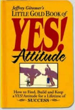 "Jeffrey Gitomer's ""YES"" Attitude"