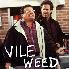 Vile Weed.jpg