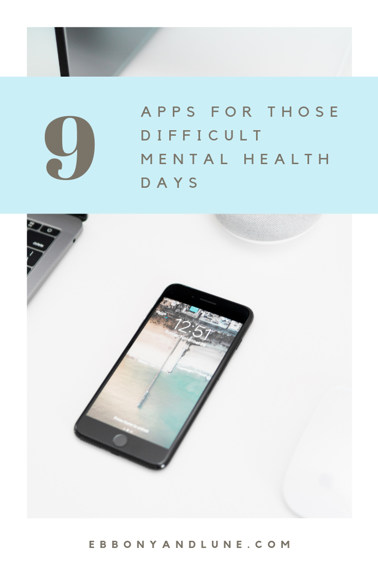 9 Apps For Those Difficult Mental Health Days