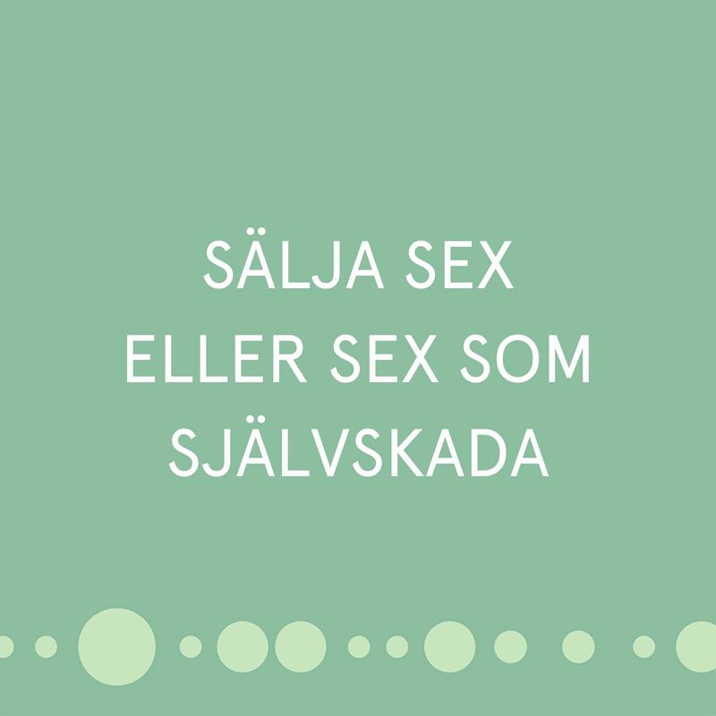 Sälja sex eller sex som självskada