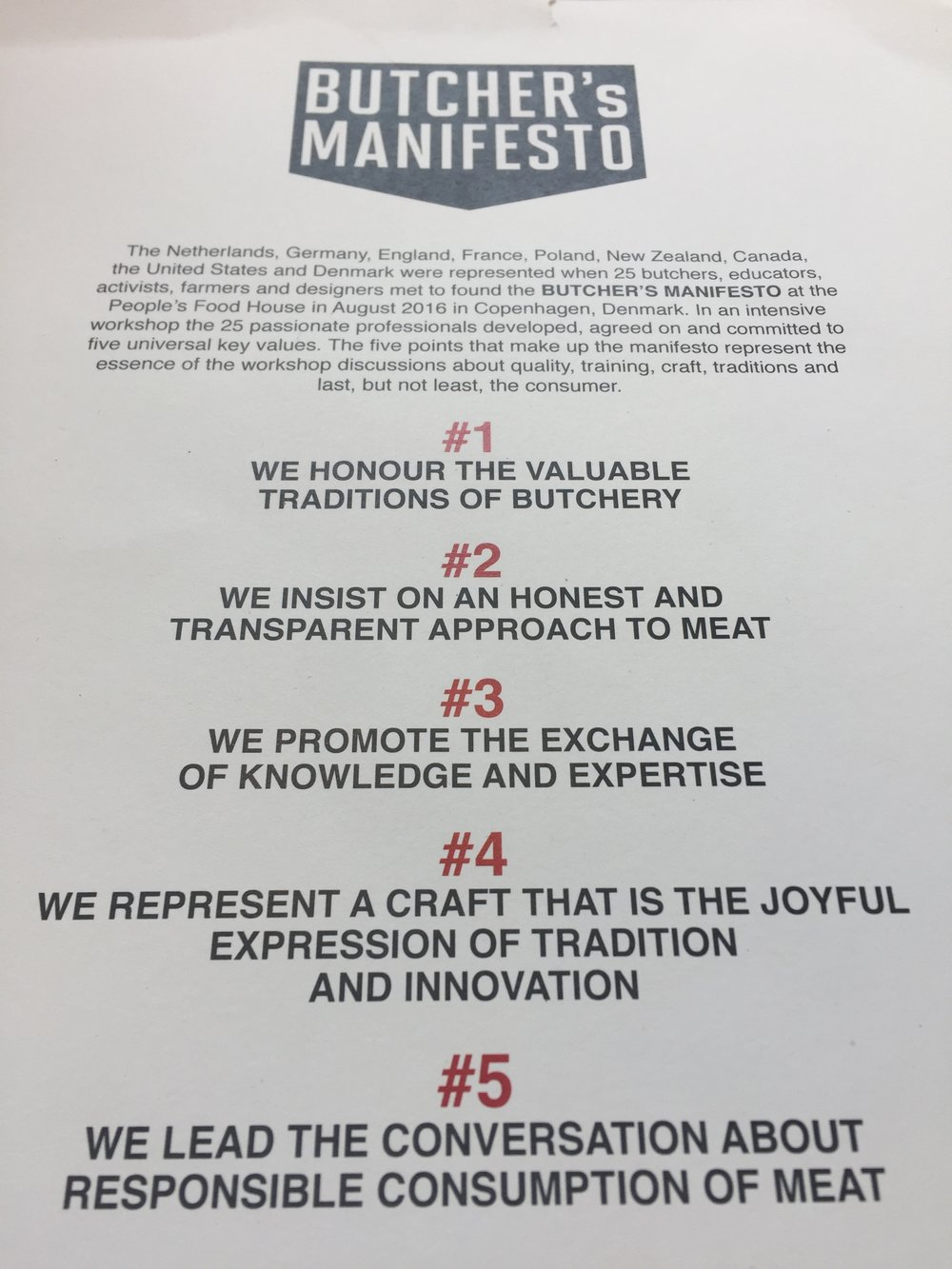 The Butcher's Manifesto - We are a part of The Butcher's Manifest0 - a collection of meat industry professionals who are committed to driving the industry forward by committing to the five universal key values:#1 WE HONOUR THE VALUABLE TRADITIONS OF BUTCHERY#2 WE INSIST ON AN HONEST AND TRANSPARENT APPROACH TO MEAT#3 WE PROMOTE THE EXCHANGE OF KNOWLEDGE AND EXPERTISE#4 WE REPRESENT A CRAFT THAT IS THE JOYFUL EXPRESSION OF TRADITIONS AND INNOVATION#5 WE LEAD THE CONVERSATION ABOUT RESPONSIBLE CONSUMPTION OF MEAT