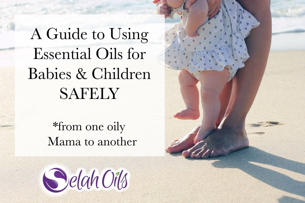 Using Essential Oils for Babies & Children Safely.jpg