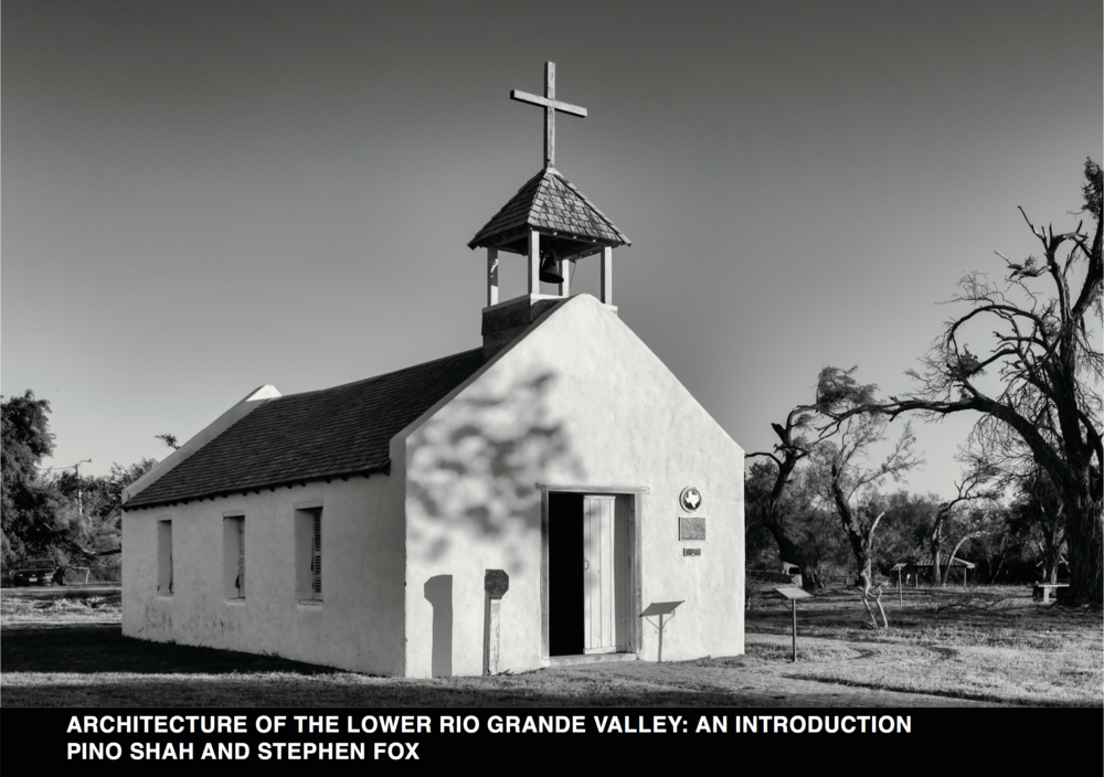 - Architecture of the Lower Rio Grande Valley: An Introductionby Pino Shah and Stephen Fox