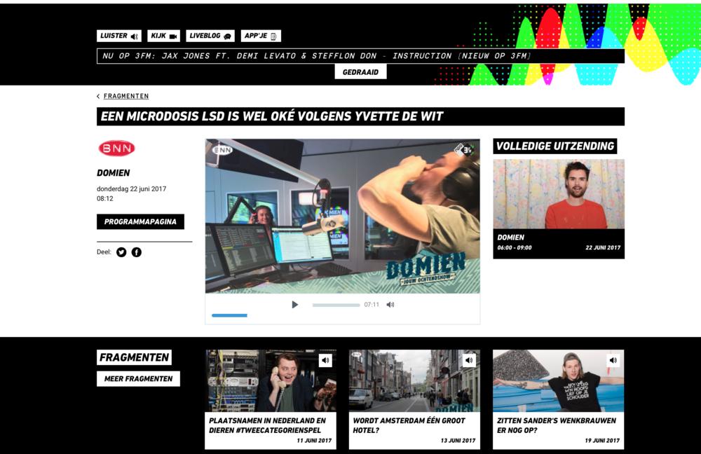 Radio 3FM item s'ochtends met Domien Verschuren    https://www.npo3fm.nl/radio/fragmenten/278097-een-microdosis-lsd-is-wel-oke-volgens-yvette-de-wit    https://www.npo3fm.nl/radio/fragmenten/278096-neemt-domien-ook-een-microdosis-lsd-of-niet